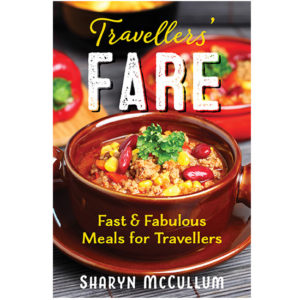 Front cover of ebook Travellers' Fare, Fast and Fabulous Meals For Travellers by Sharyn McCullum.